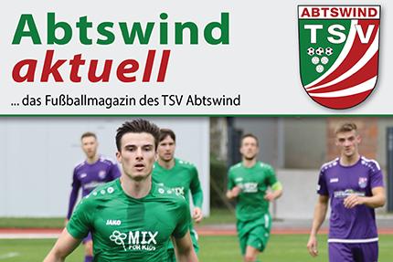 Kerngesund: Abtswind aktuell – das Abtswinder Fußballmagazin